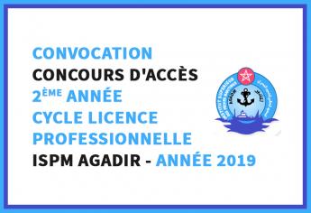 Convocation au concours d'accès en 2ème année du cycle Licence Professionnelle de l'ISPM Agadir 2019